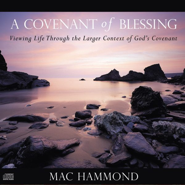 A Covenant of Blessing by Mac Hammond