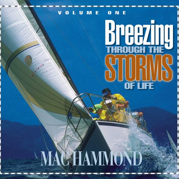 Breezing Through the Storms of Life Vol.1 by Mac Hammond