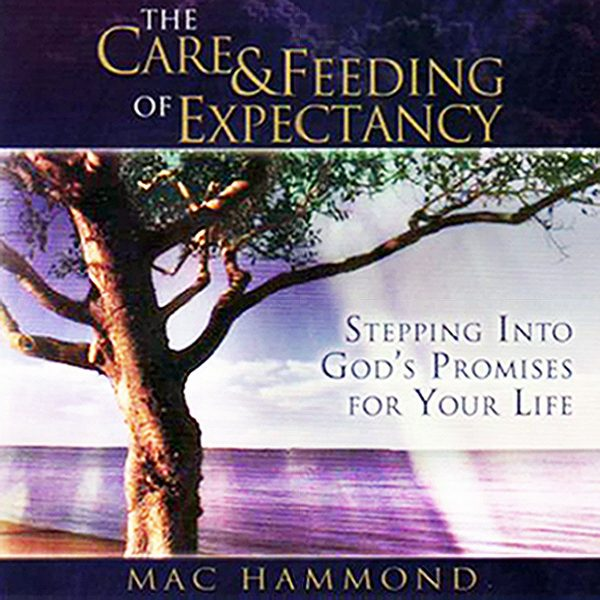 The Care & Feeding of Expectancy by Mac Hammond