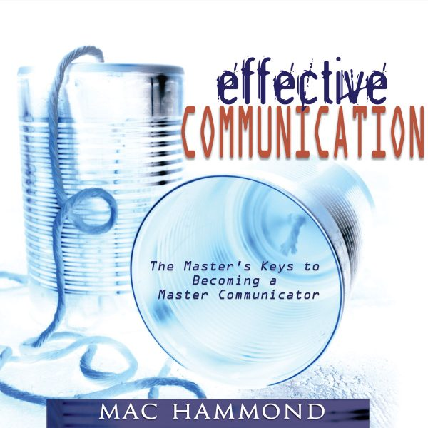Effective Communication by Mac Hammond