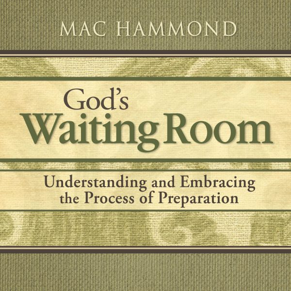 God's Waiting Room by Mac Hammond