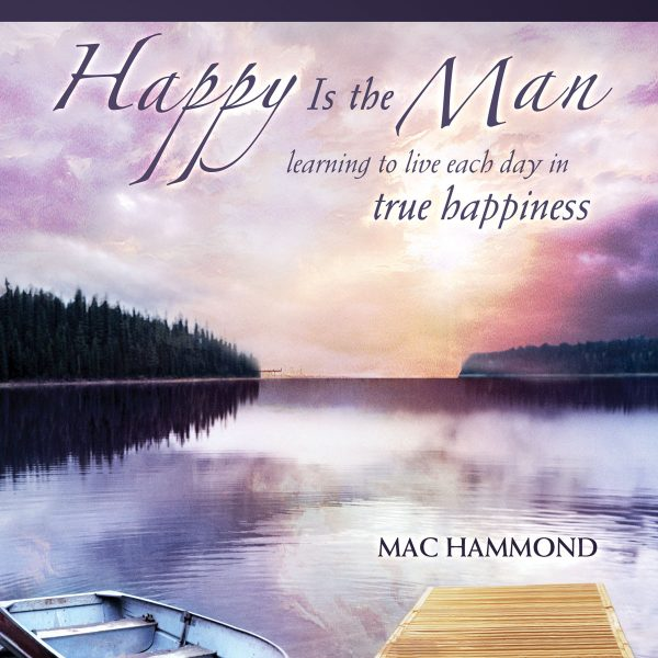 Happy Is the Man by Mac Hammond