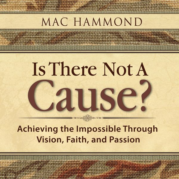 Is There Not A Cause by Mac Hammond