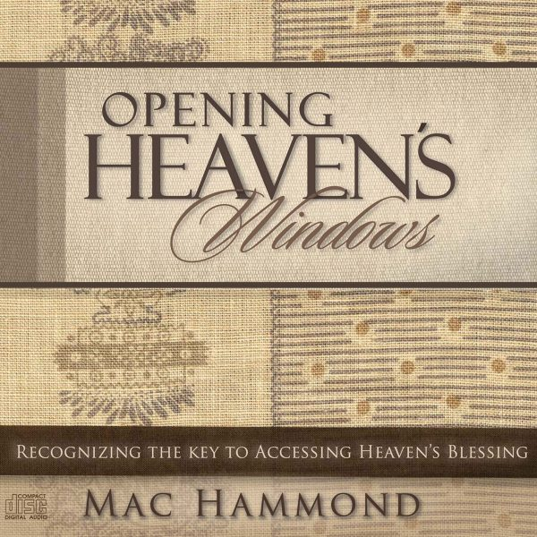 Opening Heaven's Windows by Mac Hammond