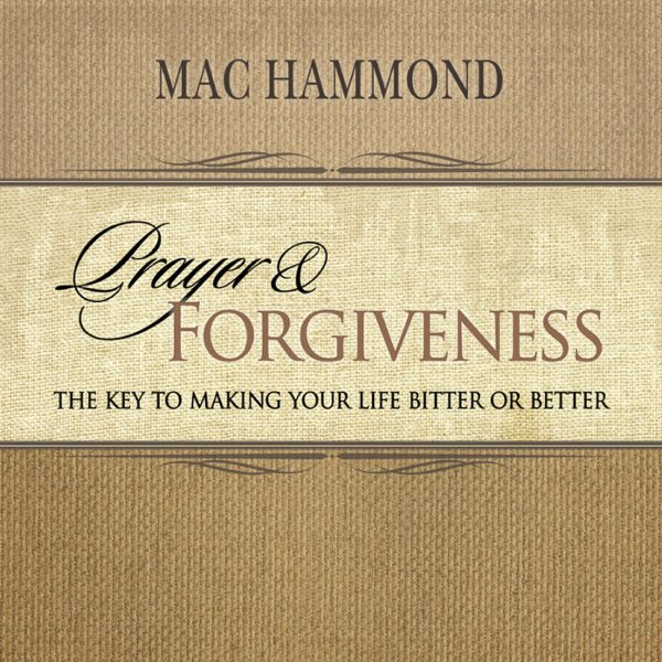 Prayer and Forgiveness by Mac Hammond