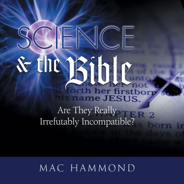 Science and the Bible by Mac Hammond