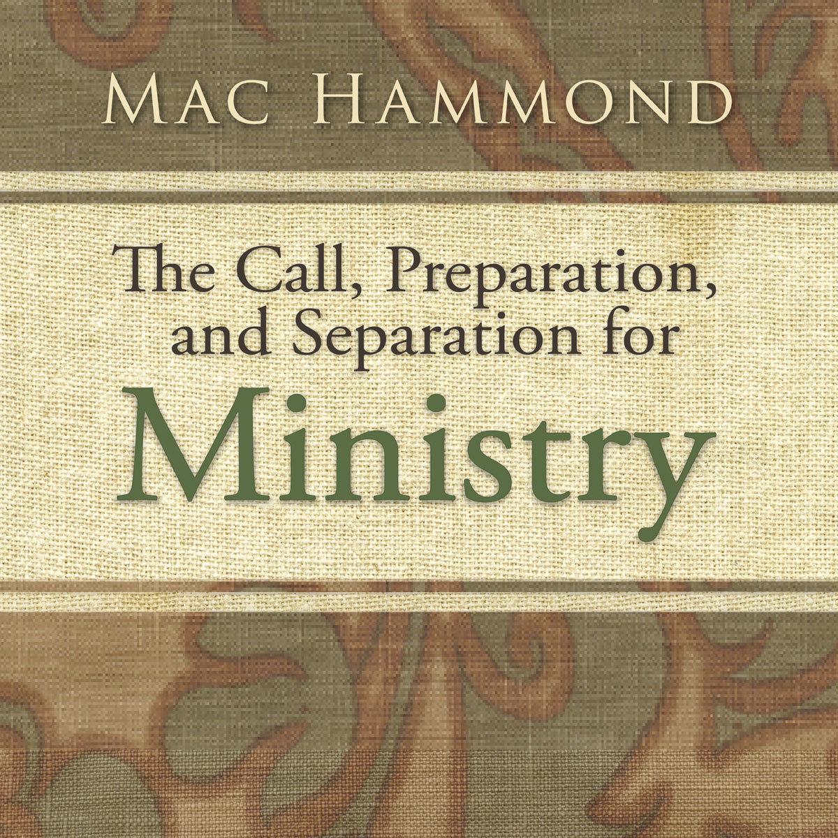 The Call, Preparation, and Separation for Ministry by Mac Hammond