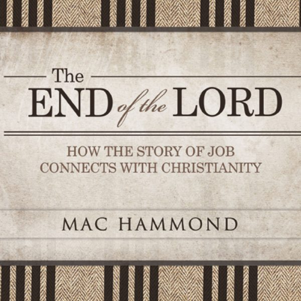 The End of the Lord by Mac Hammond