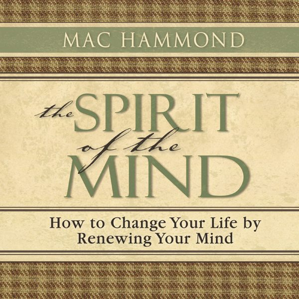 The Spirit of the Mind by Mac Hammond