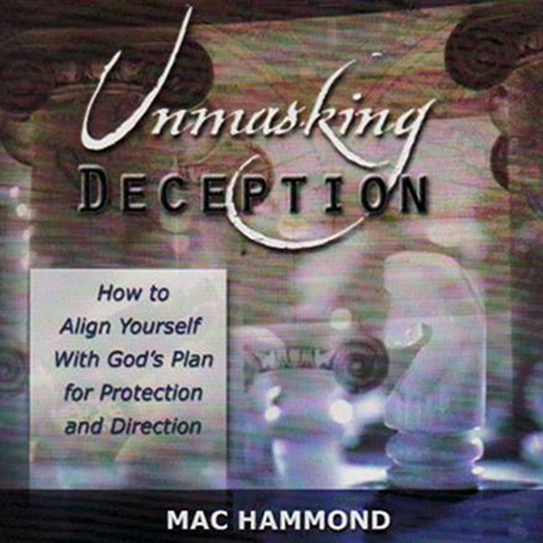 Unmasking Deception by Mac Hammond