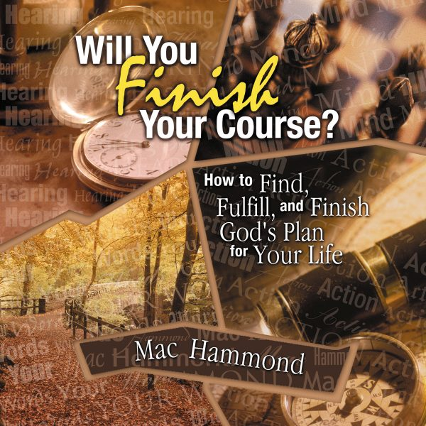 Will You Finish Your Course? by Mac Hammond