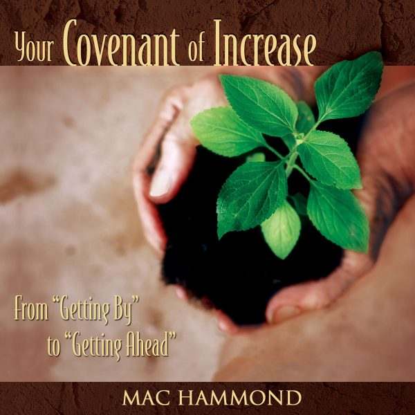Your Covenant of Increase by Mac Hammond