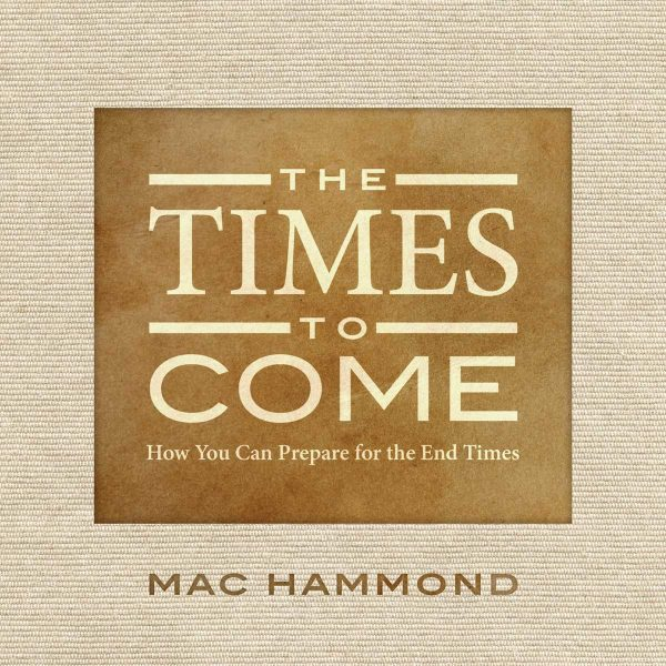 The Times to Come by Mac Hammond