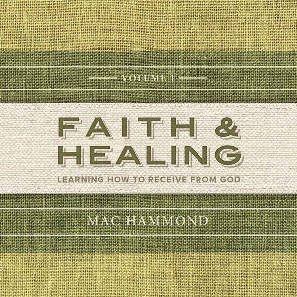 faith and healing volume 1 by mac hammond